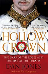 The Hollow Crown: The Wars of the Roses and the Rise of the Tudors by Dan Jones (30-Apr-2015) Paperback