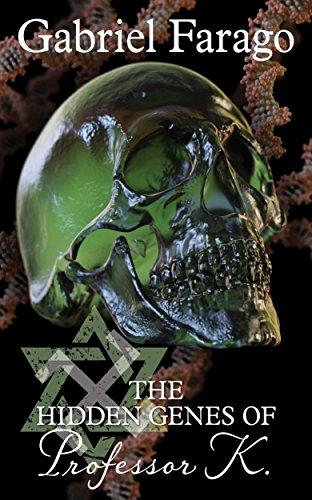 The Hidden Genes of Professor K: A Medical Mystery Thriller (Jack Rogan Mysteries Book 3) by [Farago, Gabriel]