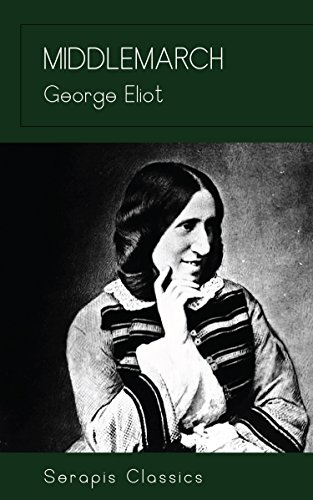 Middlemarch (Serapis Classics) (English Edition)
