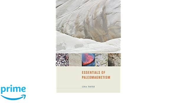 Essentials of paleomagnetism lisa tauxe robert f butler rob essentials of paleomagnetism lisa tauxe robert f butler rob van der voo subir k banerjee 9780520260313 amazon books fandeluxe Images