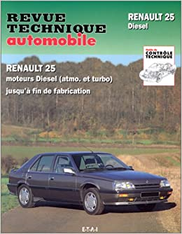 Revue technique automobile 475.7 Renault 25 Diesel (atmo et turbo): 9782726847572: Amazon.com: Books