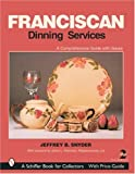 Franciscan Dining Services (Schiffer Book for Collectors)