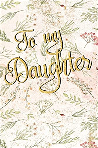 To My Daughter Lined Journal With Funny Quotes For Moms