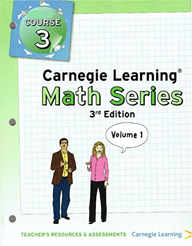 Carnegie Learning Math Series, Teacher's Resource and Assessments, Course 3, Volume 1, 9781609726003, 1609726006, 2011 (Carnegie Learning Math Series Course 3 Volume 1)