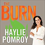 The Burn: Why Your Scale Is Stuck and What to Eat About It | Haylie Pomroy