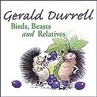 Birds, Beasts and Relatives Hörbuch von Gerald Durrell Gesprochen von: Nigel Davenport