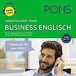 PONS Audiotraining Profi Business Englisch: Für Fortgeschrittene und Profis - hören, verstehen und sprechen | Majka Dischler,Debby Rebsch,Angelique Slaats