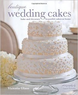 Boutique wedding cakes amazon victoria glass boutique wedding cakes amazon victoria glass 9781849752633 books junglespirit Choice Image