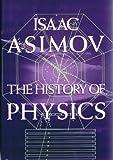 The History of Physics, Isaac Asimov, 0802707513