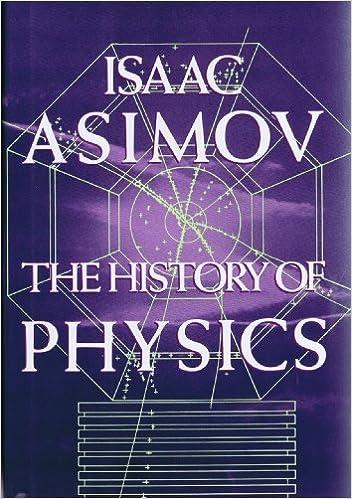amazon com the history of physics 9780802707512 isaac asimov books