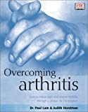 Overcoming Arthritis, Paul K. Lam and Judith Horstman, 0789484315
