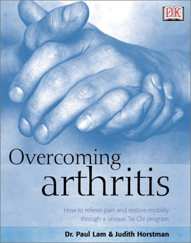Download Overcoming Arthritis: How to Relieve Pain and Restore Mobility Through a Unique Tai Chi Program PDF