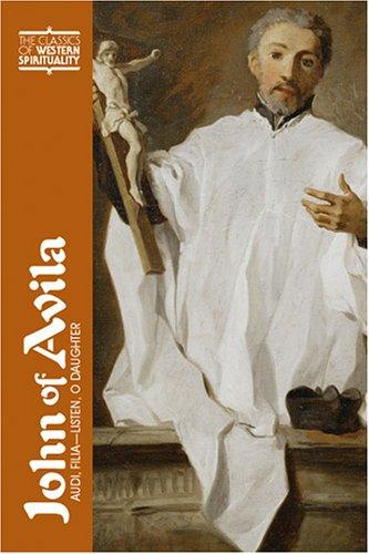 John of Avila: Audi, Filia (The Classics of Western Spirituality)