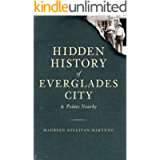 Hidden History of Everglades City & Points Nearby