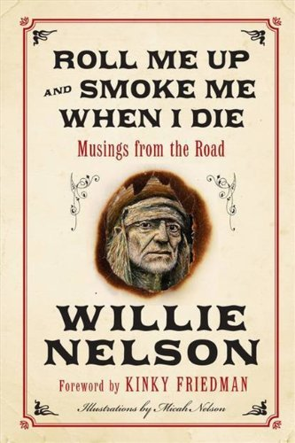 (Roll Me Up and Smoke Me When I Die (Signed Copy) [Roll Me Up and Smoke Me When I Die, Musings from the Road])