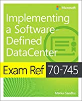 Exam Ref 70-745 Implementing a Software-Defined DataCenter Front Cover