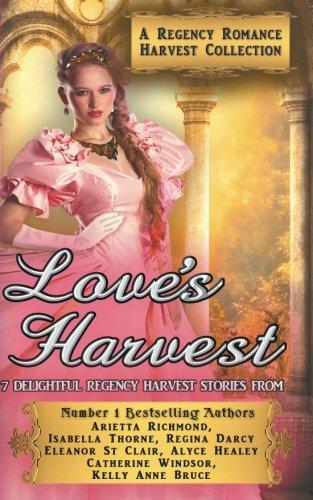 Love's Harvest : A Regency Romance Harvest Collection: 7 Delightful Regency Romance Harvest Stories (Regency Collections) (Volume 5)