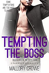 Tempting The Boss (Billionaires In The City Book 3)