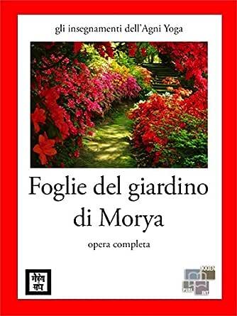 Foglie del Giardino di Morya (gli insegnamenti dellAgni ...