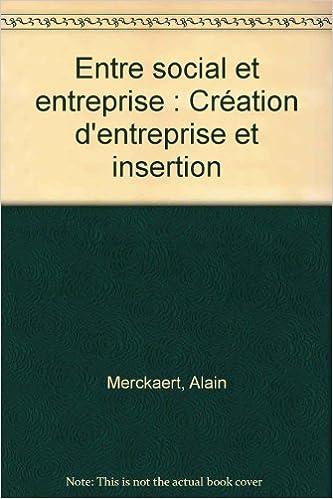 Livres Entre social et entreprise : Création d'entreprise et insertion epub, pdf