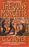 The Guns of Morgette, G. G. Boyer and G. Boyer, 0843948361