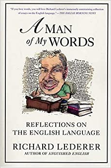 Book A Man of My Words: Reflections on the English Language