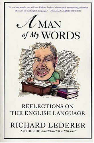 Download A Man of My Words: Reflections on the English Language PDF