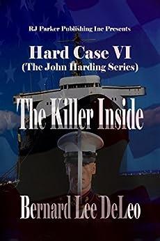 Hard Case VI: The Killer Inside (John Harding Series Book 6) by [DeLeo, Bernard Lee]