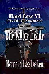 Hard Case VI: The Killer Inside (John Harding Book 6)