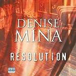 Resolution   Denise Mina