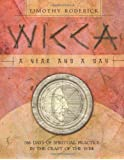 Wicca: A Year and a Day - 366 Days of Spiritual Practice in the Craft of the Wise