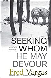Seeking Whom He May Devour: Chief Inspector Adamsberg Investigates (Chief Inspector Adamsberg Mysteries (Paperback))