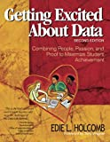 Getting Excited About Data Second Edition:  Combining People, Passion, and Proof to Maximize Student Achievement (Volume 2)