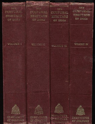 The Cultural Heritage of India, Volumes 1, 2, 3 & 4 (Vol. I: The Early Phases (Prehistoric, Vedic and Upanisadic, Jaina, and Buddhist); Vol. II: Itihasas, Puranas, Dharma and Other Sastras; Vol. III: The Philosophies; Vol. IV: The Religions