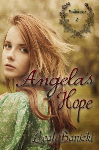 Download Angela's Hope (Wildflowers) (Volume 2) ebook
