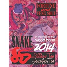 Lillian Too & Jennifer Too Fortune & Feng Shui 2014 Snake