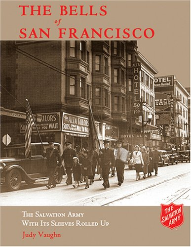 The Bells of San Francisco: The Salvation Army with It's Sleeves Rolled Up pdf