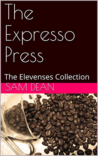 The Expresso Press: The Elevenses Collection (First Brew Book 1)