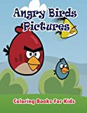 Angry Birds Pictures  Coloring Books for Kids: Coloring Pages for Kids (Kids Coloring Books)