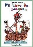 Mi libro de juegos 4 / My book of games (Spanish Edition)