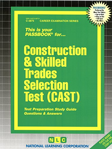 Construction & Skilled Trades Selection Test (CAST)(Passbooks)