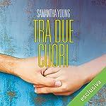Tra due cuori | Samantha Young