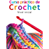 Curso práctico de crochet. Nivel inicial (Manos Maravillosas / Wonderful Hands)