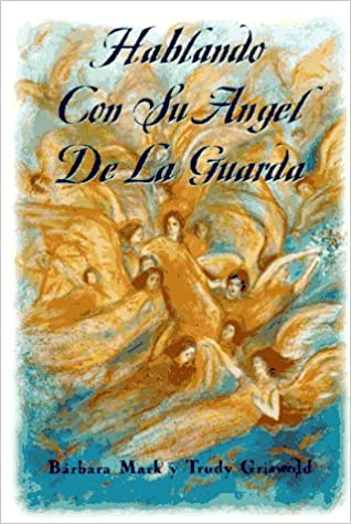 Hablando con su ángel de la guarda: Barbara Mark: 9780684815497: Amazon.com: Books