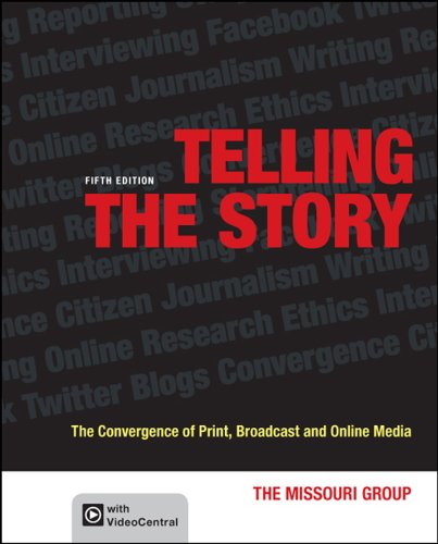 Telling The Story  The Convergence Of Print  Broadcast And Online Media