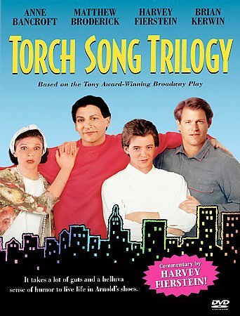 Torch Song Trilogy Harvey Fierstein, Anne Bancroft, Matthew Broderick, Brian Kerwin, Karen Young, Charles - Bancroft Ranch