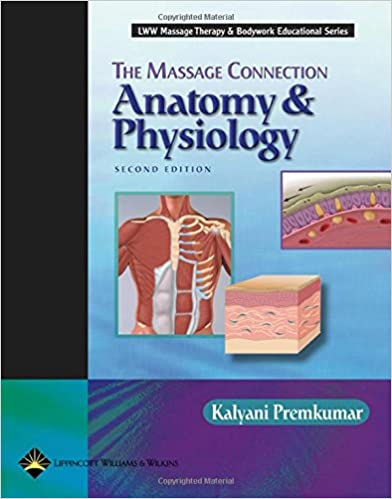 The Massage Connection Anatomy And Physiology Lww Massage Therapy