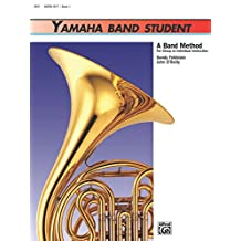 Yamaha Band Student, Book 1 for Horn in F: A Band Method for Group or Individual Instruction (Yamaha Band Method)
