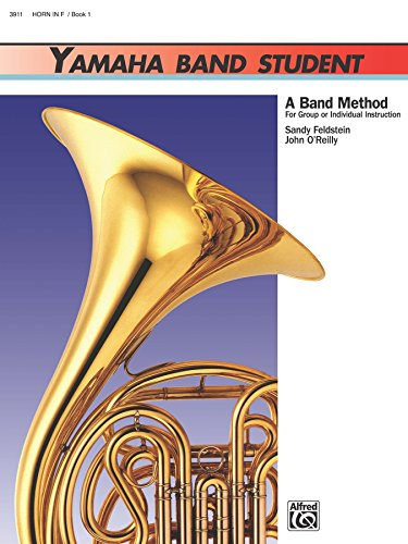 - Yamaha Band Student, Book 1 for Horn in F: A Band Method for Group or Individual Instruction (Yamaha Band Method)
