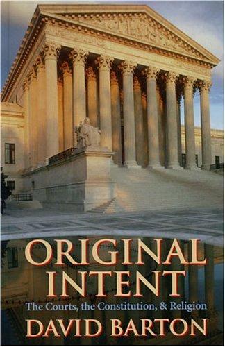 - Original Intent: The Courts, the Constitution & Religion